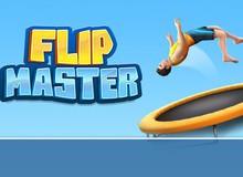 Cùng cười lăn cười bò với tựa game 'nhào lộn' siêu hấp dẫn Flip Master