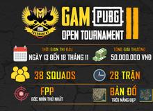 Gam Open Tournament trở lại và lợi hại gấp bội: Tổng giá trị giải thưởng lên tới 50,000,000 VNĐ