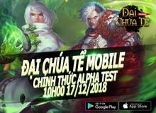 Đại Chúa Tể Mobile ấn định ngày thử nghiệm Alpha Test 17/10