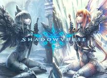 Shadowverse - Game đấu thẻ bài Anime giống Hearthstone vượt mốc 16 triệu lượt tải