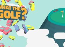 """What the Golf, tựa game dành cho những người """"ghét cay ghét đắng"""" môn thể thao quý tộc này"""
