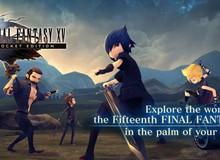 Final Fantasy XV Pocket Edition - Bom tấn RPG chibi đã chính thức ra mắt trên iOS và Android