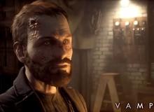 Vampyr - Game vào vai ma cà rồng nắm quyền sinh quyền sát cả thế gian đã có ngày ra mắt: 05/06