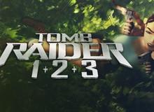 Tomb Raider làm lại 3 phần đầu tiên, phát hành miễn phí trên Steam