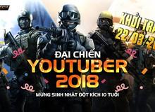 Đột Kích: Lịch thi đấu Đại chiến Youtuber 2018 chính thức lộ diện, Tiền Zombie V4 sẽ đối đầu với BossCFVN.Shady