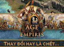 Age of Empires: Definitive Edition - Thay đổi hay là chết…