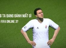 Chúng ta đã và đang đánh mất gì ở FIFA Online 3 (P.1)?