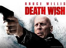 Dead Wish, sự trở lại của nam tài tử Bruce Willis với những pha hành động mãn nhãn