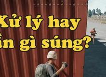 Không có khẩu súng nào trong tay, game thủ PUBG Việt này vẫn dễ dàng hạ liên tiếp 4 kẻ địch