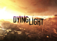 Dying Light: Những gì bạn phải làm là cố gắng sống sót trong một thế giới đầy Zombie