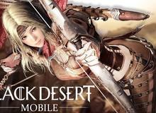 Tuyệt phẩm Black Desert Mobile sắp được đưa đến tay game thủ Việt, quá đã