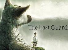 The Last Guardian: Cùng theo chân sinh vật huyền thoại khám phá thế giới thần tiên