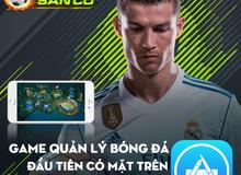 Siêu Sao Sân Cỏ - Game quản lý bóng đá Top 1 thịnh hành CH Play đã có trên iOS