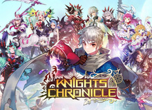 Tải ngay Knights Chronicle - RPG mang style Anime cực dễ thương vừa ra mắt toàn cầu