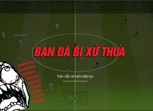 FIFA ONLINE 4 đang khiến game thủ 'phát điên' với việc bị xử thua vô lý đùng đùng