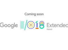 Google I/O Extended Hanoi 2018: Ngày hội công nghệ không thể bỏ lỡ dành cho lập trình viên tại Việt Nam
