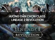 Lineage 2 Revolution: Chọn nhân vật nào cho khỏe nhất?