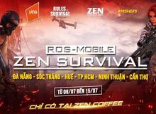 Cộng đồng rủ nhau tham chiến ROS Mobile - Zen Survival Cup từ ngày 9/7 – 15/7