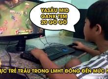 Trẻ trâu - Căn bệnh chưa có cách chữa của cộng đồng game thủ Việt