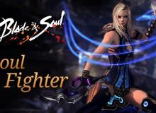 Soul Fighter: Hệ phái bá đạo nhất trong PvP của Blade & Soul?