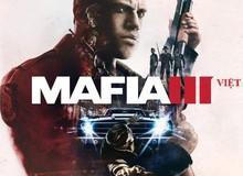 Tin vui cho game thủ: Bom tấn Mafia III chuẩn bị ra mắt bản Việt hóa hoàn chỉnh