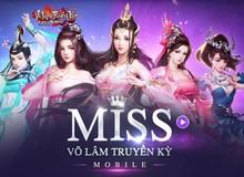 Cuộc thi Miss Võ Lâm Truyền Kỳ Mobile chính thức khai màn
