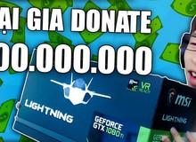 Những lần donate lên đến trăm triệu trong làng game Việt khiến dân tình 'há hốc mồm'