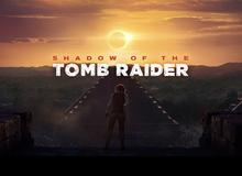 Muốn chơi mượt Shadow of the Tomb Raider, hãy chuẩn bị GTX 1060 và 16 GB Ram