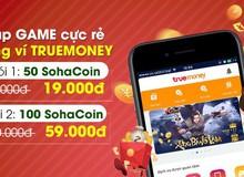 Thẻ game giá rẻ, giảm giá đặc biệt 50% SohaCoin tại TrueMoney