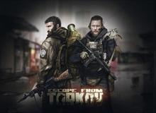 Escape From Tarkov: Game cực hay nhưng chớ dại mua ngay