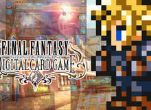 Final Fantasy: Digital Card Game - Game thẻ bài dựa trên series Final Fantasy huyền thoại sắp ra mắt