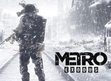 Metro: Exodus công bố cấu hình tiêu chuẩn với GTX 1070 và Core i7
