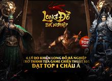 Giải mã thành công chấn động của Long Đồ Bá Nghiệp, quả xứng danh game chiến thuật Top 1 Châu Á
