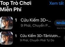 Cửu Kiếm 3D công phá tất cả BXH game trên Store: TOP 1 all game, TOP 1 nhập vai, TOP 1 Thịnh Hành, TOP 1 Trending...