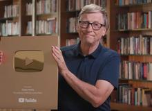 Tỷ phú Bill Gates 'khoe' Nút Vàng YouTube sau 7 năm lập kênh, dù triệu sub nhưng chưa một lần bật quảng cáo