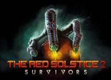 The Red Solstice 2: Survivors - Game săn quái vật ngoài hành tinh siêu hot