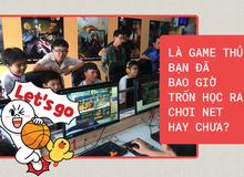 Tuổi thơ 'ăn dầm ở dề ngoài quán net' và những điều thú vị chỉ game thủ mới phát hiện ra