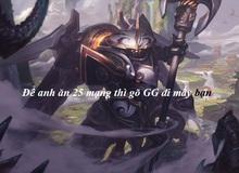 Jax Loạn Thế Thần Binh sở hữu hiệu ứng siêu ngầu - có 25 mạng khiêu khích đối thủ đầu hàng