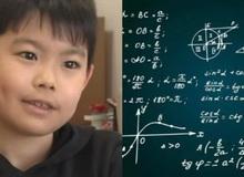Góc thiên tài: Cậu bé lớp 4 làm được toán dành cho sinh viên đại học, 10 người thi mới có 1 người đỗ