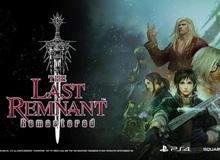 Siêu phẩm JRPG The Last Remnant Remastered đổ bộ lên mobile với dung lượng gây sốc lên tới 8,5GB