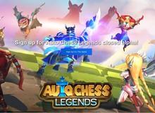 Game cờ nhân phẩm của người Việt Auto Chess Legends đã mở đăng ký chơi thử, hãy nhanh chân lên nào