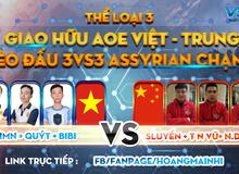 Đại chiến AoE Việt – Trung 2019: Bữa tiệc Assyrian thịnh soạn với những cao thủ lừng danh!