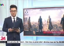VTV đưa tin: Assassin's Creed Unity thực sự có thể giúp phục dựng Nhà thờ Đức Bà Paris