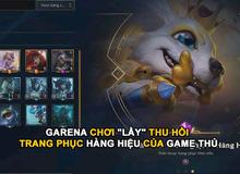 LMHT: Đòi lại skin của game thủ Việt, Garena bị cộng đồng quốc tế 'chê bai dè bỉu'