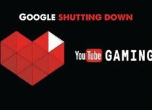 Google thừa nhận thất bại, Youtube Gaming chính thức đóng cửa