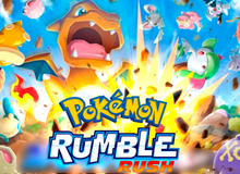 Pokémon Rumble Rush - Game mobile cho thu thập, nâng cấp Pokemon rồi tham gia chiến đấu