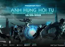 Predator Fest 2019 – Anh Hùng Hội Tụ: Sự kiện lớn nhất trong năm của Acer với hàng ngàn phần quà hấp dẫn đang chờ đợi game thủ Việt