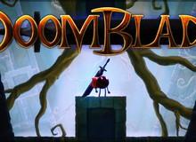 Game hành dộng 'hoạt họa' cực đỉnh DOOMBLADE đã cho game thủ chơi thử