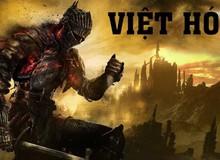 """Dark Souls 3 sắp có bản Việt Ngữ, game thủ Việt đã sẵn sàng """"ăn hành"""" thêm lần nữa?"""