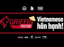 LMHT: Griffin quyết tâm 'mua chuộc' fan Việt, bổ sung phụ đề Việt ngữ trên kênh Youtube chính thức